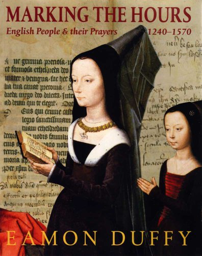 9780300170580: Marking the Hours: English People and Their Prayers, 1240-1570