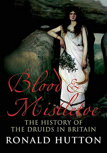 9780300170856: Blood and Mistletoe: The History of the Druids in Britain
