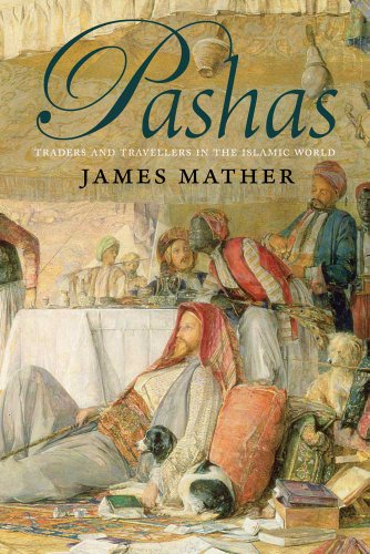 9780300170917: Pashas: Traders and Travellers in the Islamic World