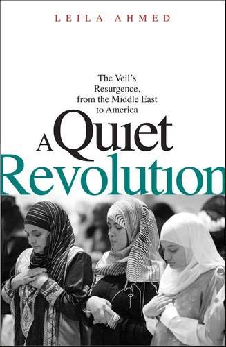 9780300170955: A Quiet Revolution: The Veil's Resurgence, from the Middle East to America