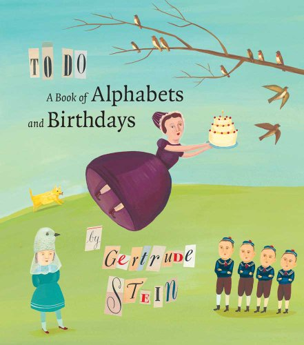 To Do - a book of alphabets and birthdays: Stein, Gertrude; illus by Giselle Potter