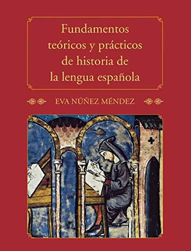9780300170986: Fundamentos Teoricos y Practicos de Historia de la Lengua Espanola