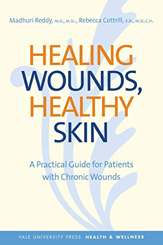 Healing Wounds, Healthy Skin: A Practical Guide: Dr. Madhuri Reddy,