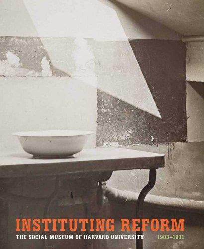 9780300171068: Instituting Reform: The Social Museum of Harvard University, 1903-1931