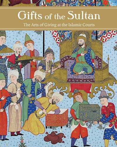 9780300171105: Gifts of the Sultan: The Arts of Giving at the Islamic Courts (Los Angeles Museum of Contemporary Art)
