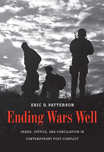 9780300171136: Ending Wars Well: Order, Justice, and Conciliation in Contemporary Post-Conflict