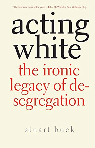 9780300171204: Acting White: The Ironic Legacy of Desegregation