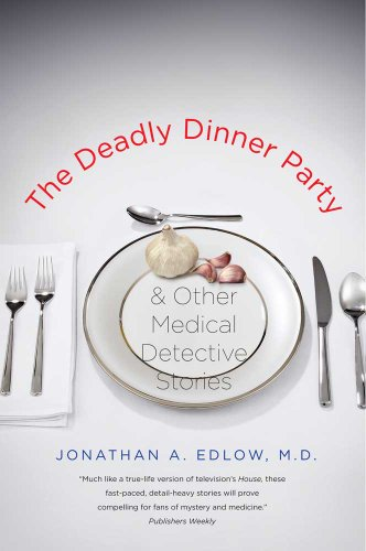 9780300171266: The Deadly Dinner Party: and Other Medical Detective Stories