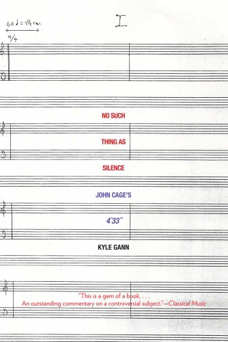 9780300171297: No Such Thing as Silence: John Cage's 4'33