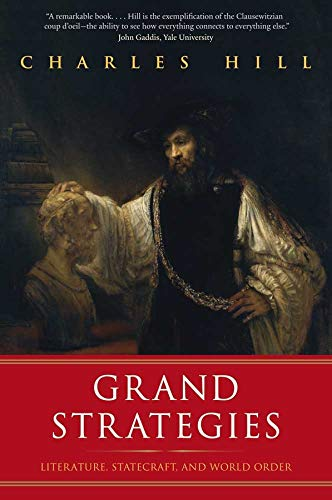 9780300171334: Grand Strategies: Literature, Statecraft, and World Order