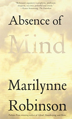 9780300171471: Absence of Mind: The Dispelling of Inwardness from the Modern Myth of the Self (The Terry Lectures Series)