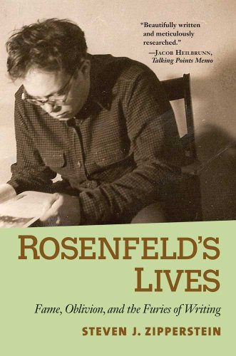 Rosenfeld's Lives: Fame, Oblivion, and the Furies: Zipperstein, Steven J.