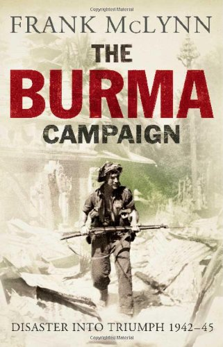 9780300171624: The Burma Campaign: Disaster into Triumph 1942-45