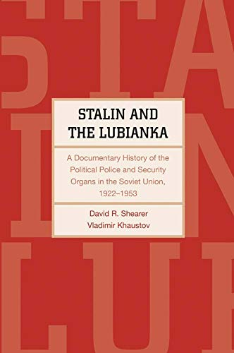 9780300171891: Stalin and the Lubianka: A Documentary History of the Political Police and Security Organs in the Soviet Union, 1922-1953