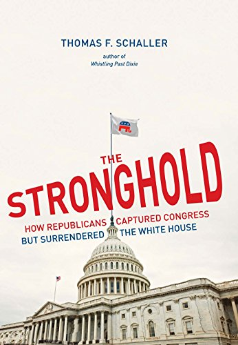 9780300172034: The Stronghold: How Republicans Captured Congress but Surrendered the White House