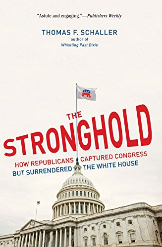 9780300172041: The Stronghold: How Republicans Captured Congress but Surrendered the White House