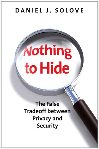 9780300172317: Nothing to Hide: The False Tradeoff between Privacy and Security