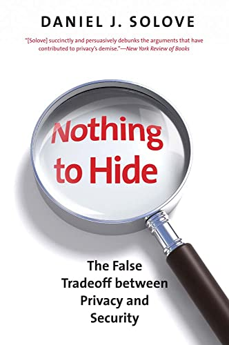 9780300172331: Nothing to Hide: The False Tradeoff Between Privacy and Security