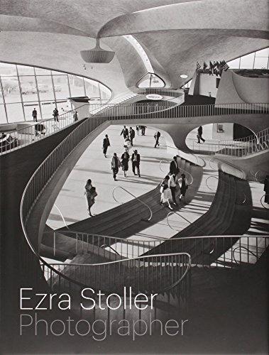 Ezra Stoller: Photographer (Hardback): Nina Rappaport, Erica Stoller
