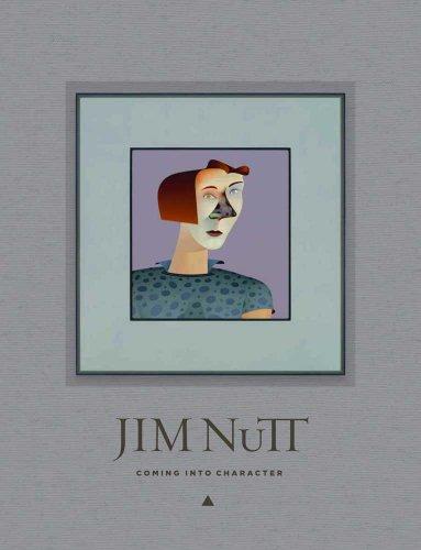 Jim Nutt: Coming Into Character (Hardback): Lynne Warren
