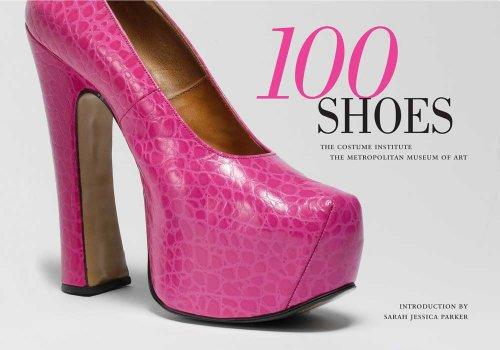 9780300172409: 100 Shoes: The Costume Institute / The Metropolitan Museum of Art