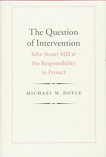 9780300172638: The Question of Intervention: John Stuart Mill and the Responsibility to Protect