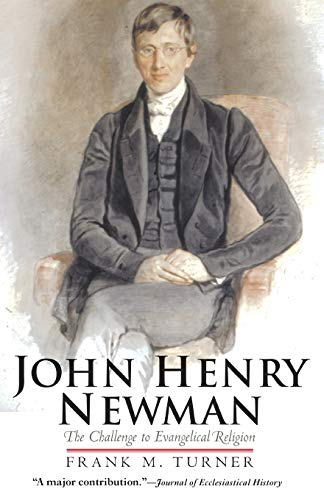 9780300173093: John Henry Newman: The Challenge to Evangelical Religion
