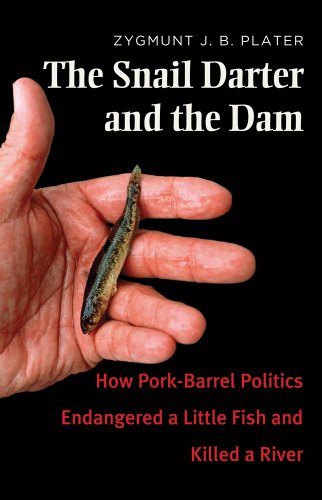 9780300173246: The Snail Darter and the Dam: How Pork-Barrel Politics Endangered a Little Fish and Killed a River