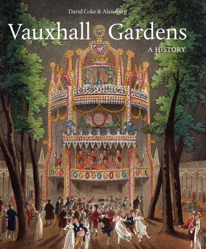 Vauxhall Gardens: A History (Studies in British Art): Coke, David E.; Borg, Alan