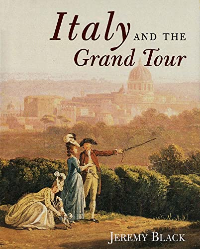 Italy and the Grand Tour: Black, Jeremy