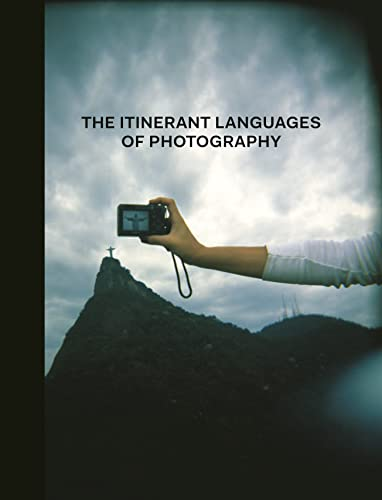 The Itinerant Languages of Photography (Princeton University Art Museum): Cadava, Eduardo; ...