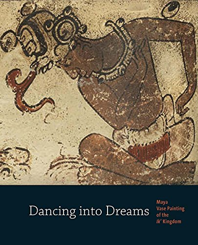 9780300174380: Dancing Into Dreams: Maya Vase Painting of the Ik' Kingdom