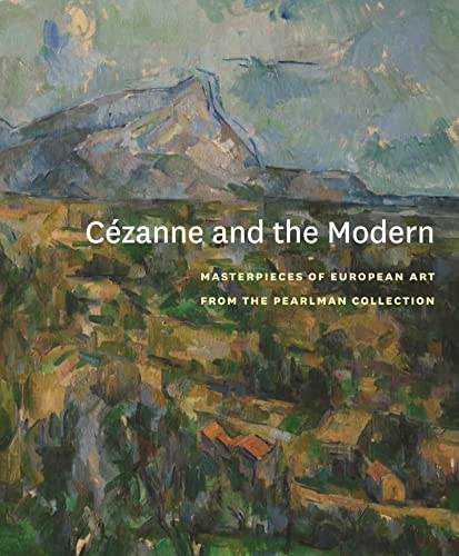 9780300174403: Cézanne and the Modern: Masterpieces of European Art from the Pearlman Collection (Princeton University Art Museum)