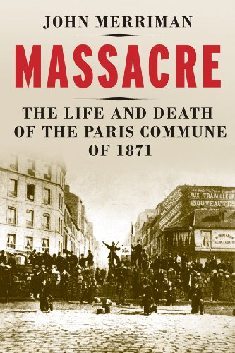 9780300174526: Massacre: The Life and Death of the Paris Commune of 1871