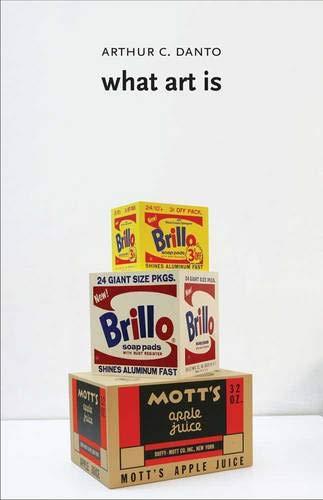 What Art Is: Danto, Arthur C.