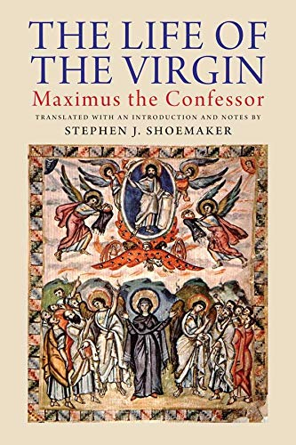 9780300175042: The Life of the Virgin: Maximus the Confessor