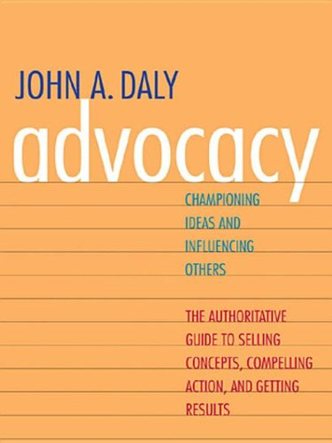 9780300175073: Advocacy: Championing Ideas and Influencing Others