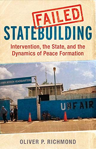 9780300175318: Failed Statebuilding: Intervention and the Dynamics of Peace Formation