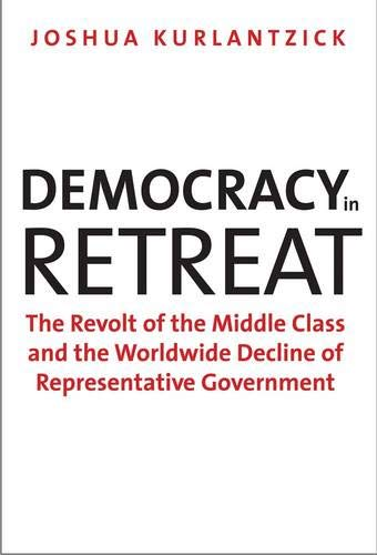 9780300175387: Democracy in Retreat: The Revolt of the Middle Class and the Worldwide Decline of Representative Government (Council on Foreign Relations Books)
