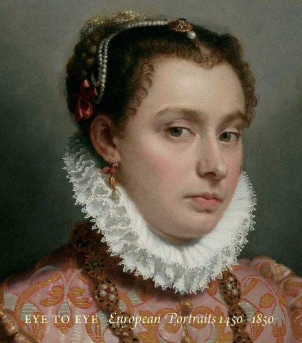 Eye to Eye: European Portraits, 1450-1850 (Clark Art Institute): Rand, Richard; Morris, Kathleen M....