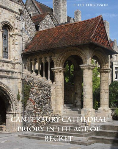 Canterbury Cathedral Priory in the Age of Becket: Peter Fergusson