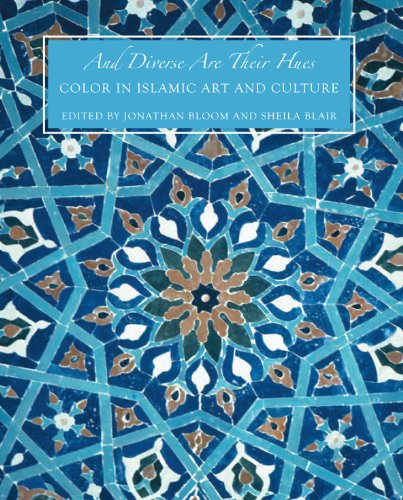 9780300175721: And Diverse Are Their Hues: Color in Islamic Art and Culture (The Biennial Hamad bin Khalifa Symposium on Islamic Art)
