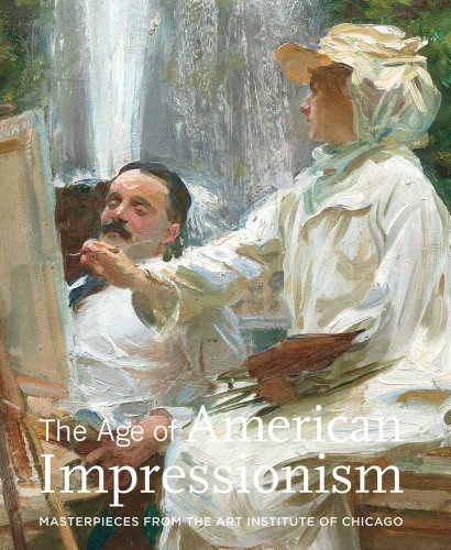 9780300175745: The Age of American Impressionism: Masterpieces from the Art Institute of Chicago (Contemporary Collecting Contemporary Collecting)