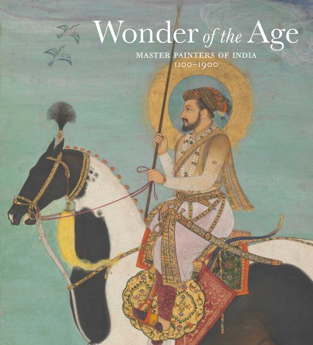9780300175820: Wonder of the Age: Master Painters of India, 1100-1900