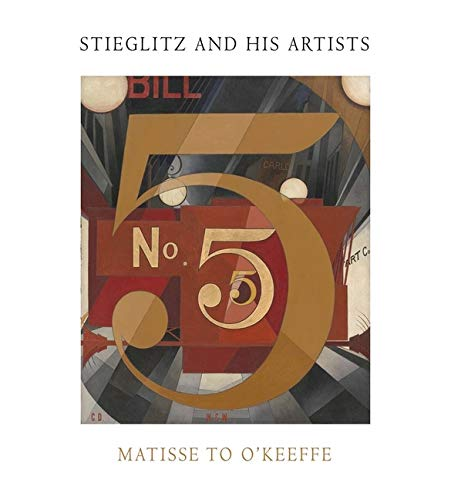 Stieglitz and His Artists: Matisse to O Keeffe (Hardback)