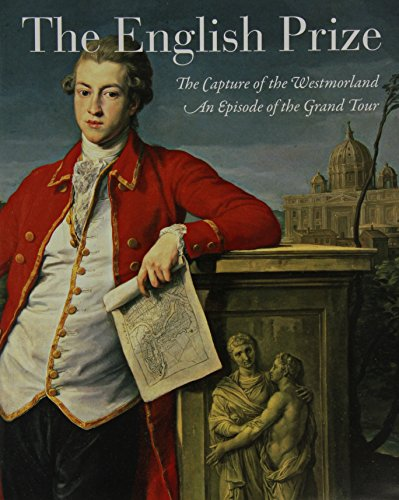 9780300176056: The English Prize: The Capture of the Westmorland, An Episode of the Grand Tour