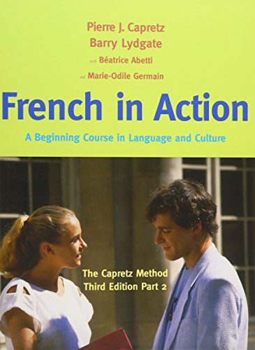 9780300176117: French in Action: A Beginning Course in Language and Culture: The Capretz Method, Third Edition, Part 2