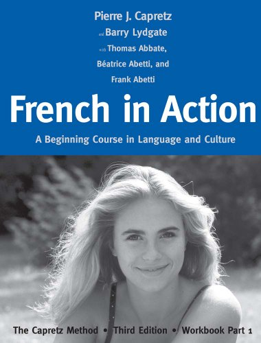 9780300176124: French in Action: A Beginning Course in Language and Culture: The Capretz Method, Third Edition, Workbook Part 1 (English and French Edition)