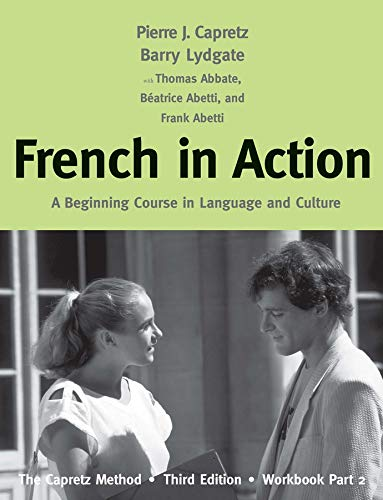 9780300176131: French in Action: A Beginning Course in Language and Culture: The Capretz Method, Third Edition, Workbook, Part 2
