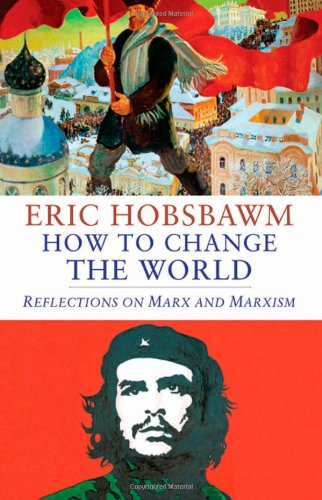 9780300176162: How to Change the World: Reflections on Marx and Marxism